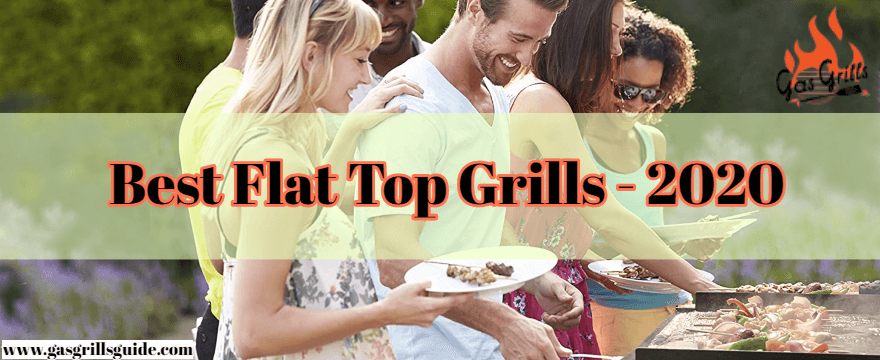 Best Flat Top Grills – Review & Buying guide for  2020